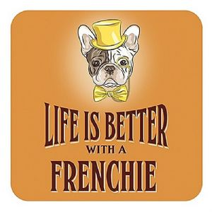 Life Is Better With A Frenchie cork backed drinks mat / coaster (og)